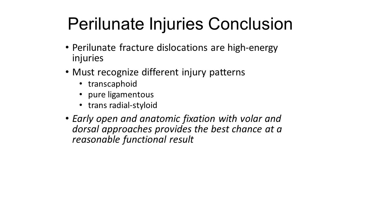 Perilunate Injuries Conclusion