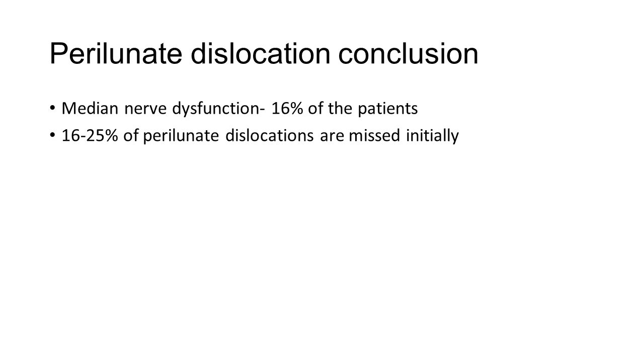 Perilunate dislocation conclusion