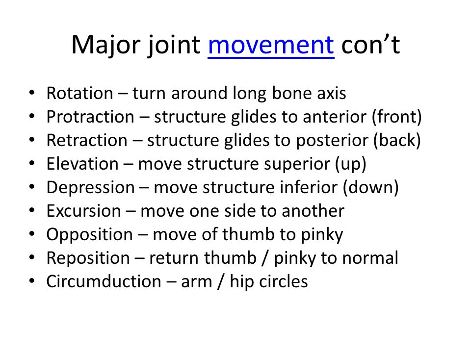 Major joint movement con't