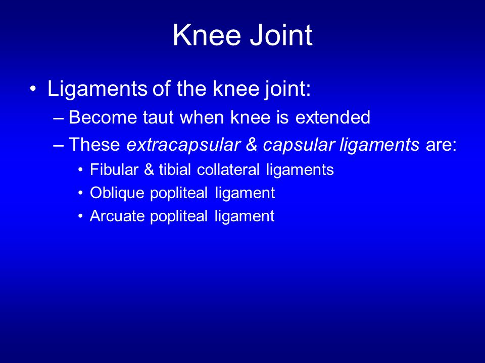 Knee Joint Ligaments of the knee joint: