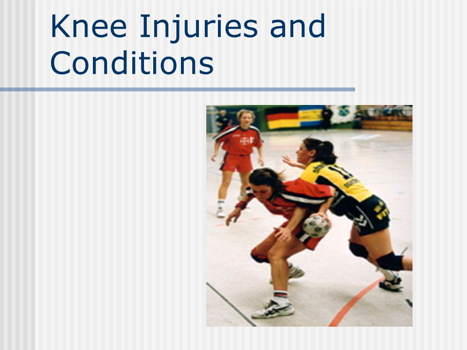 Knee Injuries and Conditions