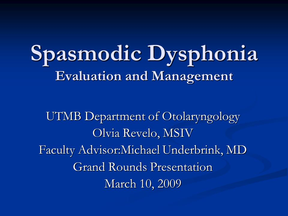 Spasmodic Dysphonia Evaluation and Management
