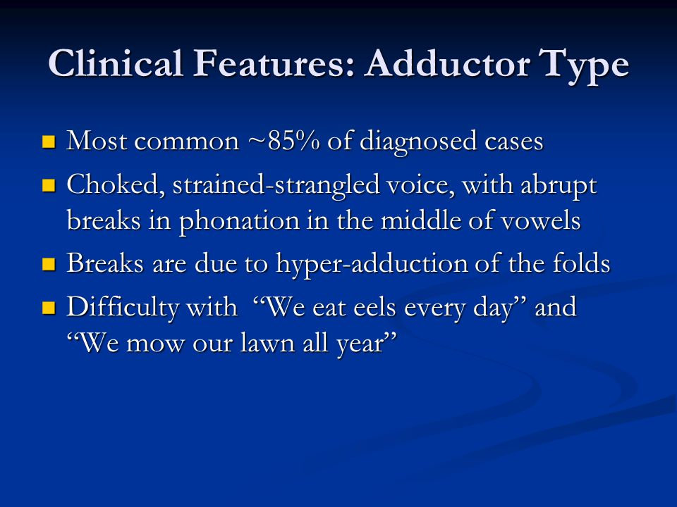 Clinical Features: Adductor Type