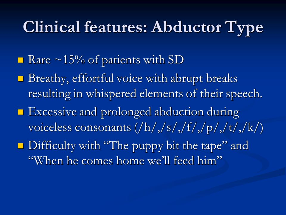 Clinical features: Abductor Type