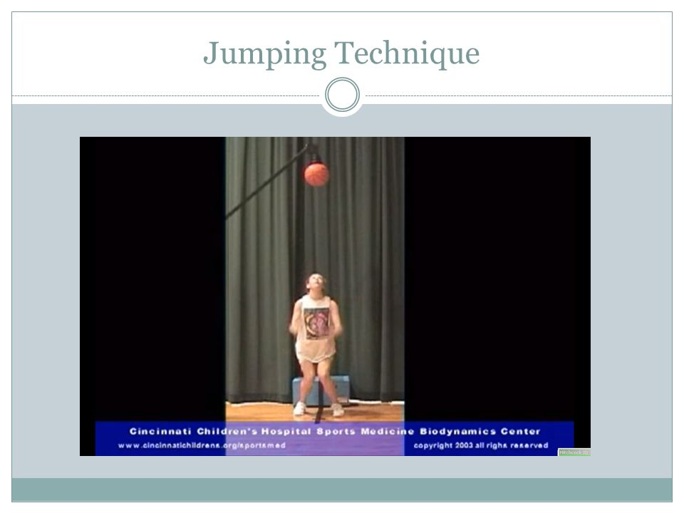 Jumping Technique Jumping technique – watch for knees coming together during the first jump