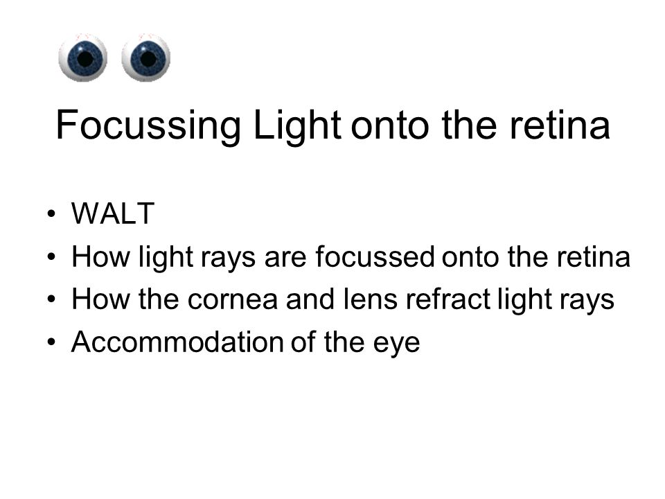 Focussing Light onto the retina