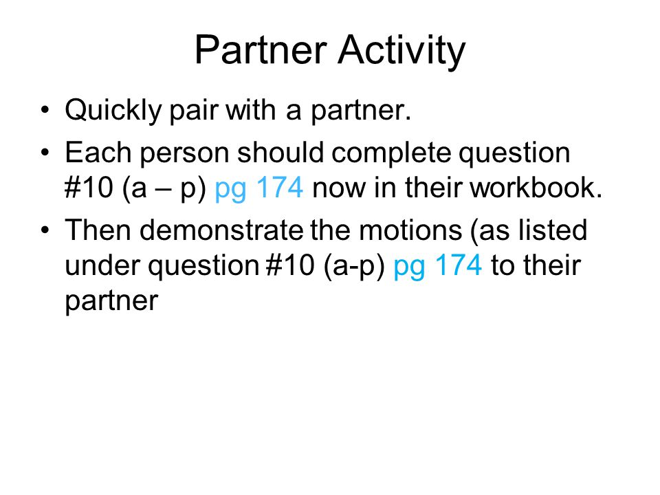 Partner Activity Quickly pair with a partner.