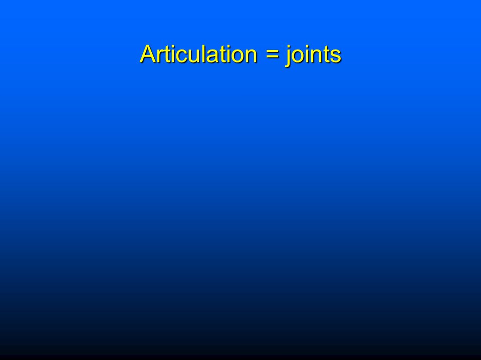 Articulation = joints