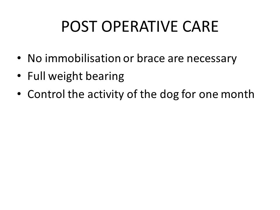 POST OPERATIVE CARE No immobilisation or brace are necessary