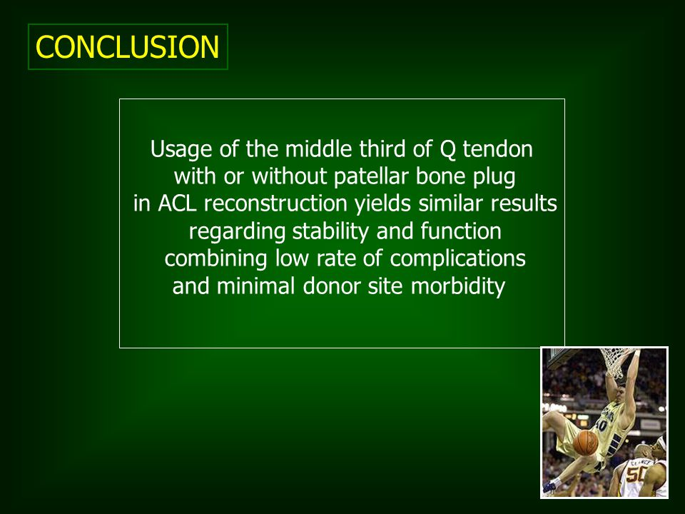 CONCLUSION Usage of the middle third of Q tendon