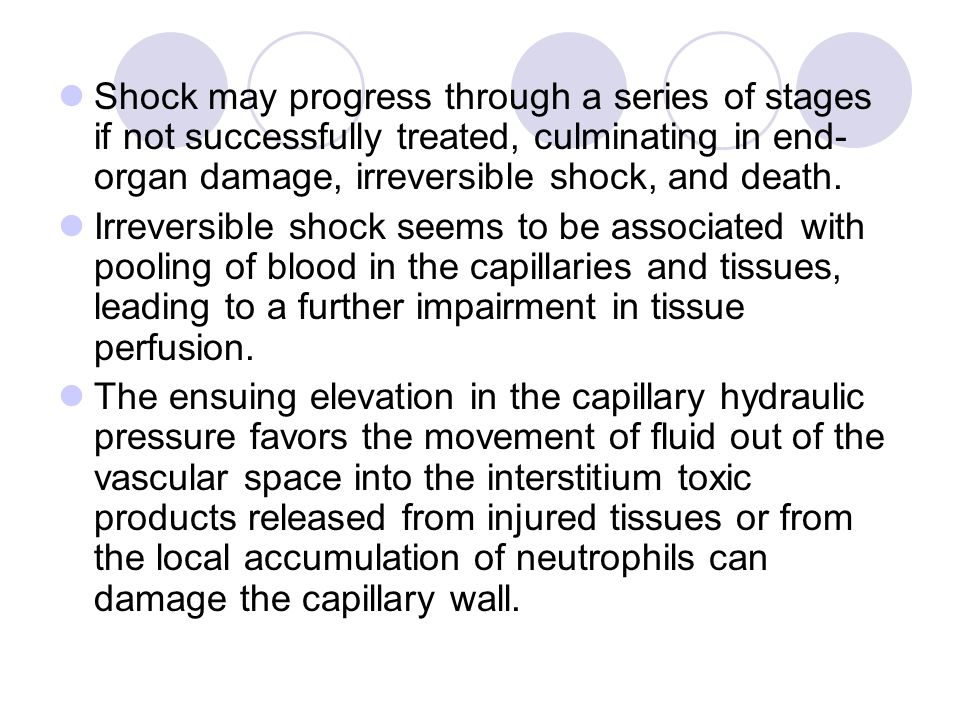 Shock may progress through a series of stages if not successfully treated, culminating in end-organ damage, irreversible shock, and death.