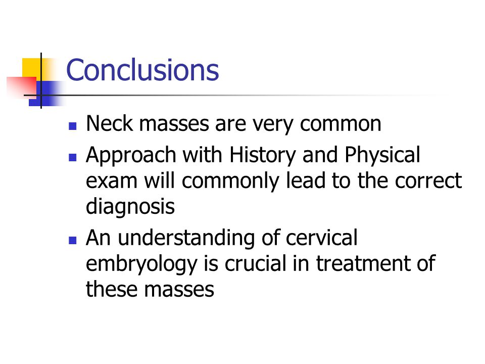 Conclusions Neck masses are very common