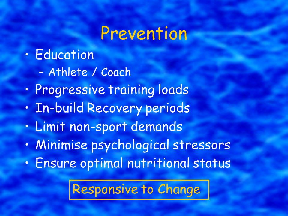 Prevention Education Progressive training loads