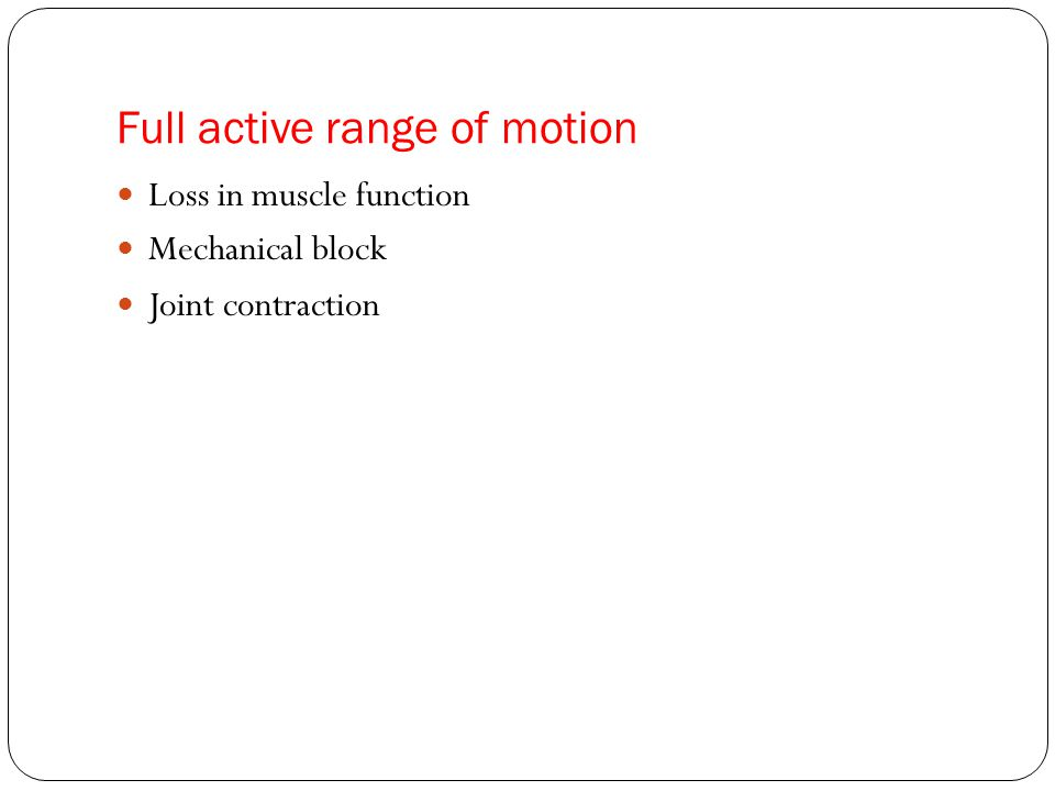Full active range of motion