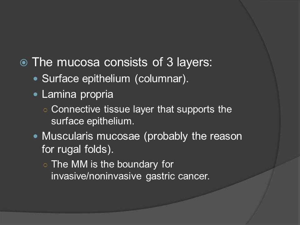 The mucosa consists of 3 layers: