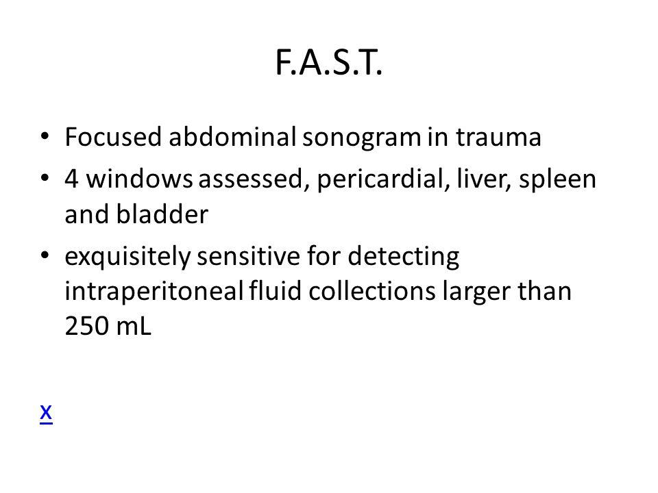 F.A.S.T. Focused abdominal sonogram in trauma