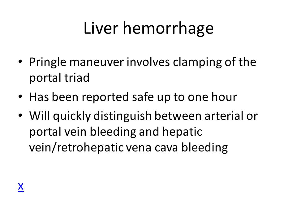 Liver hemorrhage Pringle maneuver involves clamping of the portal triad. Has been reported safe up to one hour.