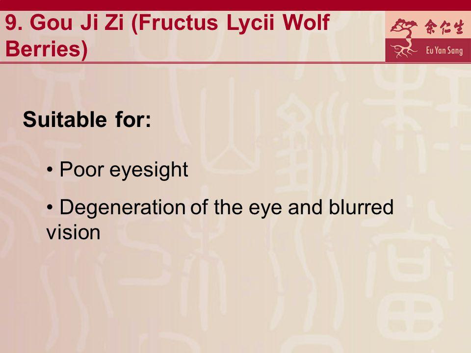 9. Gou Ji Zi (Fructus Lycii Wolf Berries)