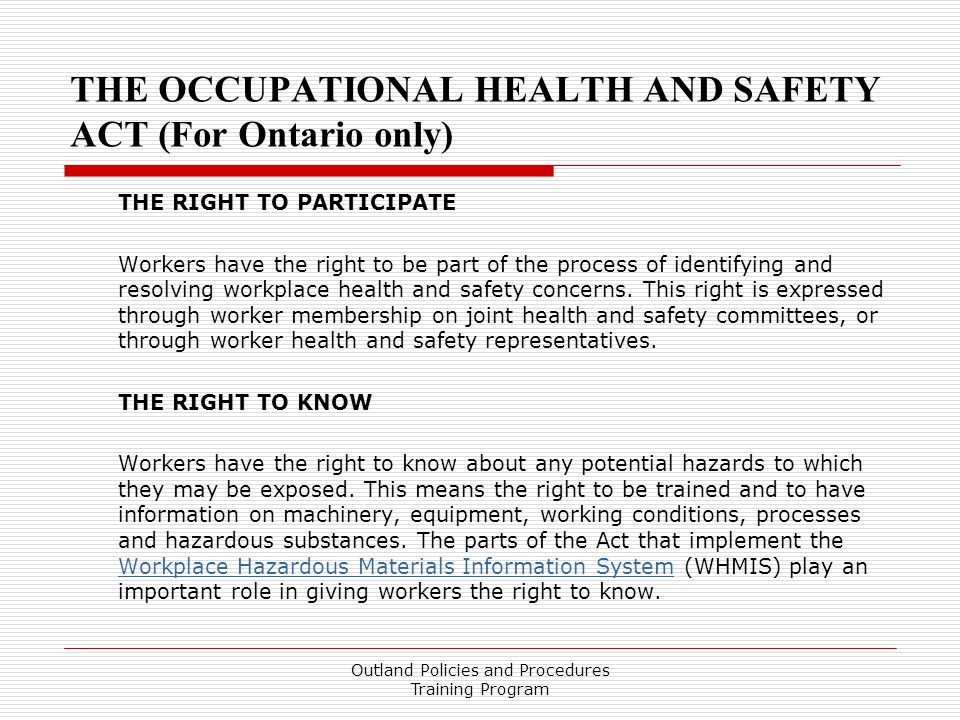 THE OCCUPATIONAL HEALTH AND SAFETY ACT (For Ontario only)