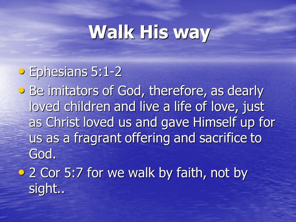 Walk His way Ephesians 5:1-2