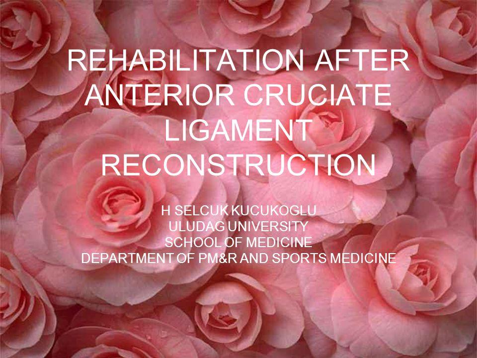 REHABILITATION AFTER ANTERIOR CRUCIATE LIGAMENT RECONSTRUCTION