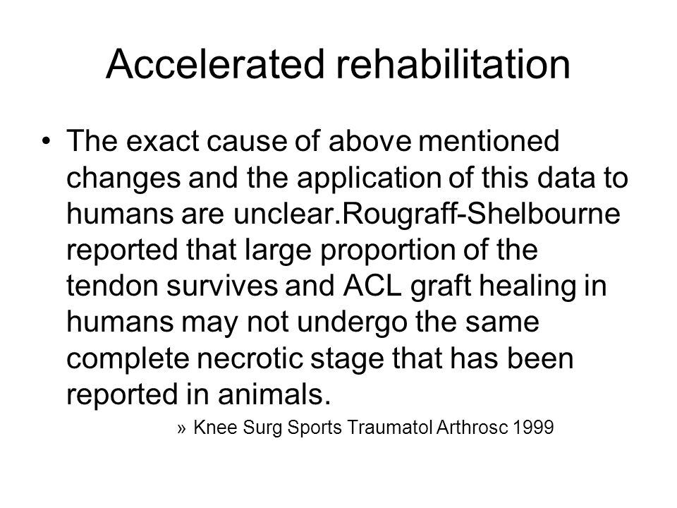 Accelerated rehabilitation