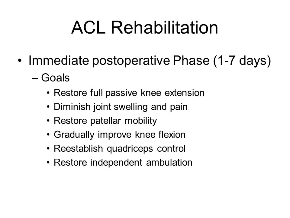 ACL Rehabilitation Immediate postoperative Phase (1-7 days) Goals