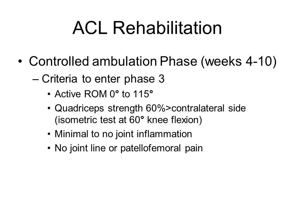 ACL Rehabilitation Controlled ambulation Phase (weeks 4-10)