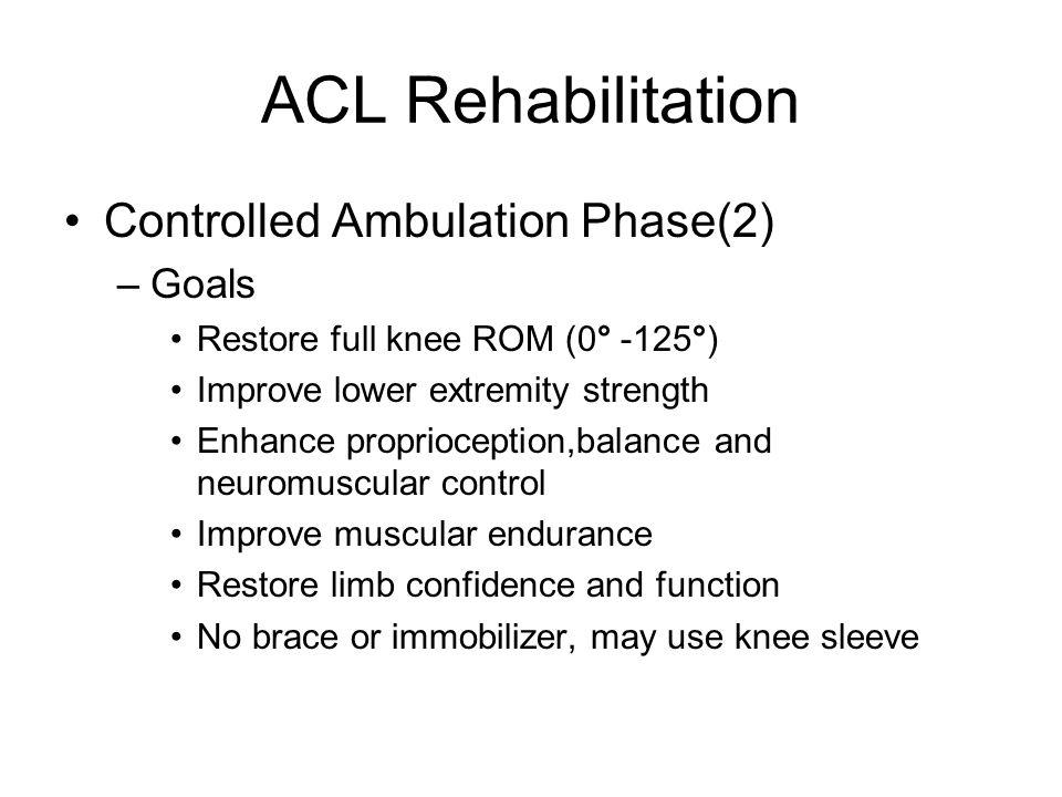 ACL Rehabilitation Controlled Ambulation Phase(2) Goals