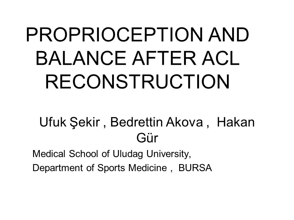 PROPRIOCEPTION AND BALANCE AFTER ACL RECONSTRUCTION