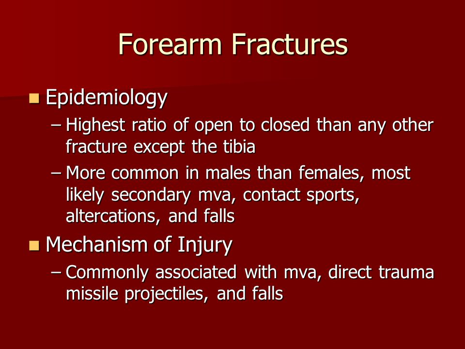 Forearm Fractures Epidemiology Mechanism of Injury