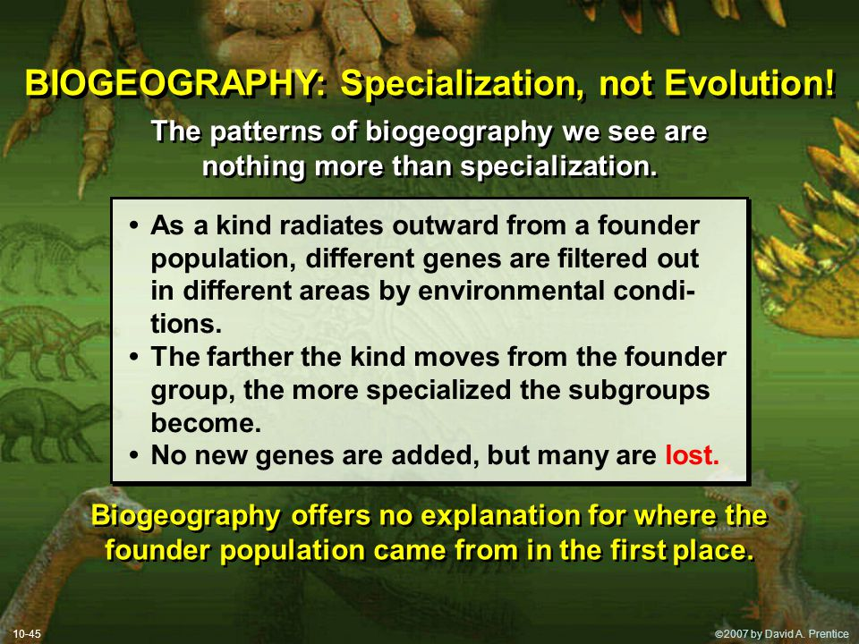BIOGEOGRAPHY: Specialization, not Evolution!