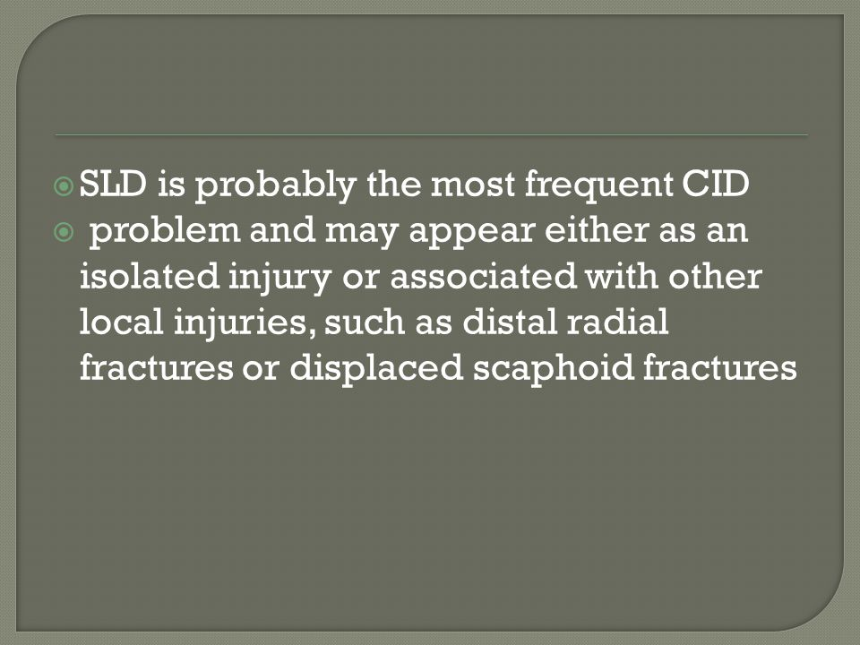 SLD is probably the most frequent CID
