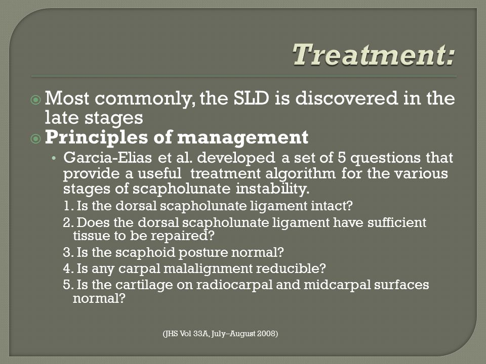Treatment: Most commonly, the SLD is discovered in the late stages
