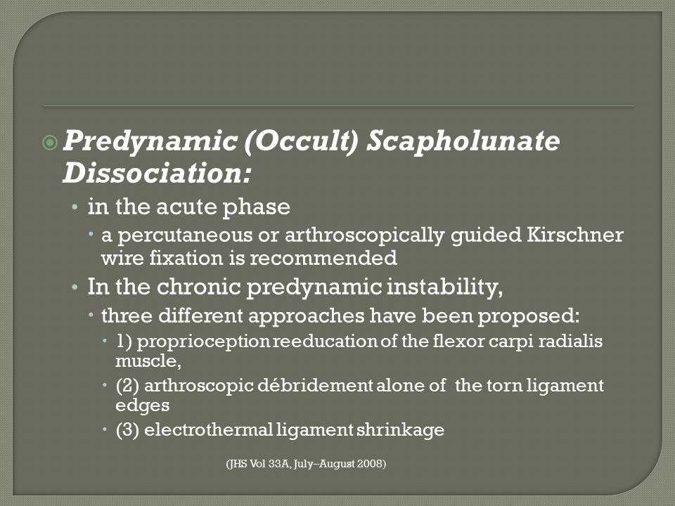 Predynamic (Occult) Scapholunate Dissociation: