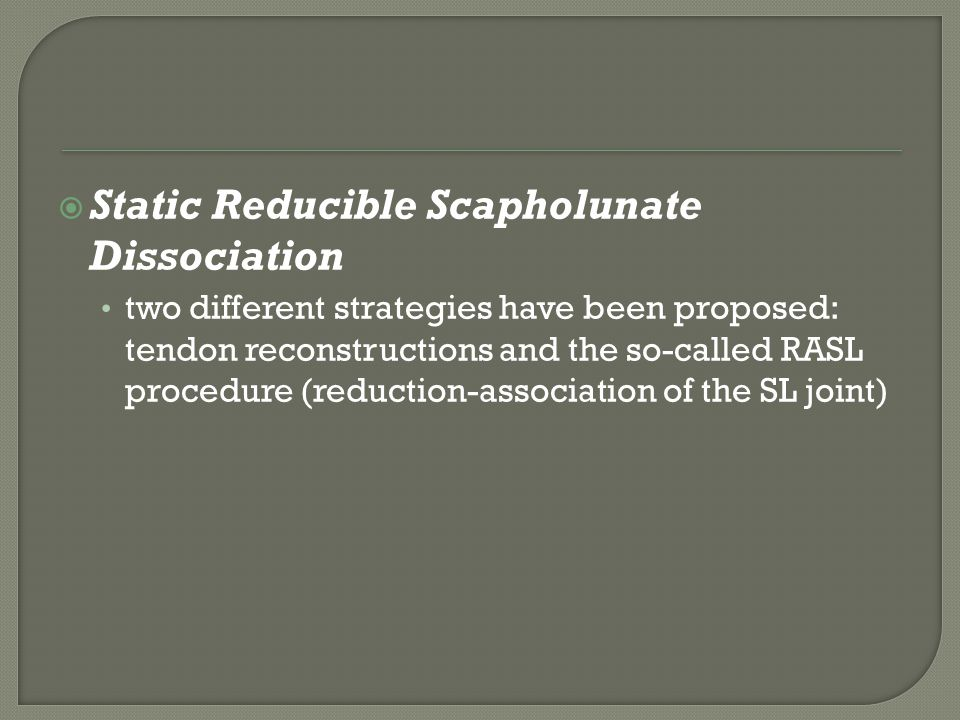 Static Reducible Scapholunate Dissociation