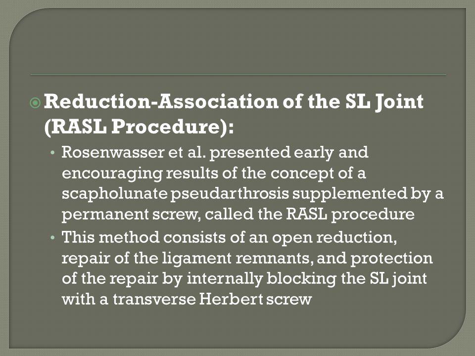 Reduction-Association of the SL Joint (RASL Procedure):