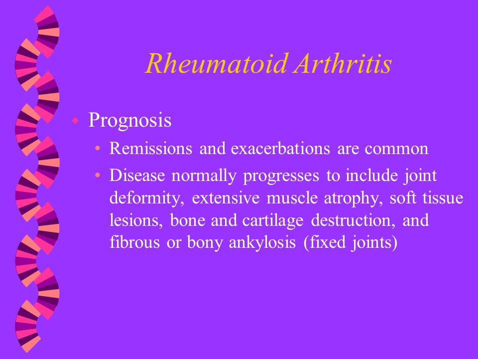 Rheumatoid Arthritis Prognosis Remissions and exacerbations are common