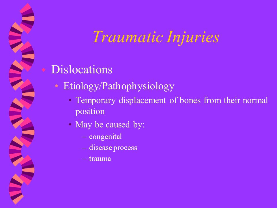 Traumatic Injuries Dislocations Etiology/Pathophysiology