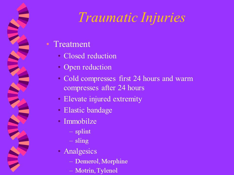 Traumatic Injuries Treatment Closed reduction Open reduction