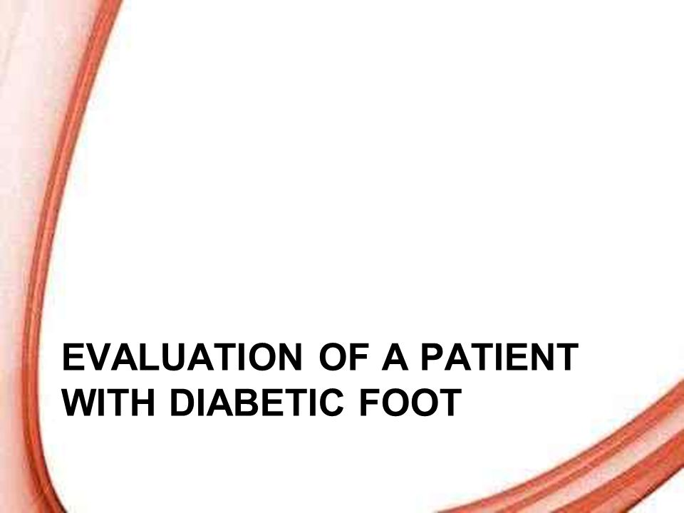 Evaluation of a patient with diabetic foot