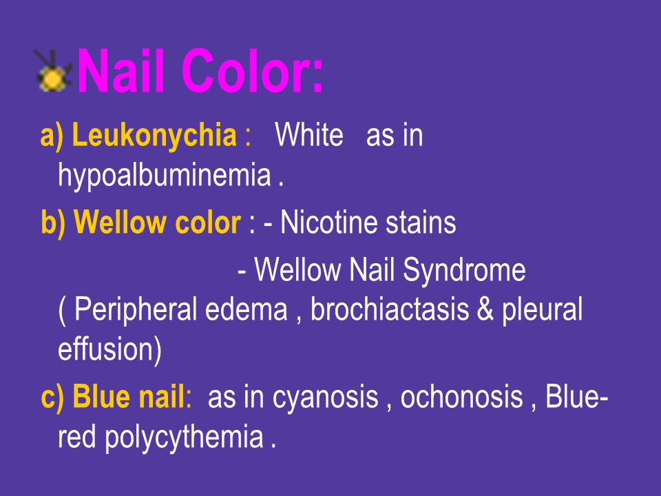 Nail Color: b) Wellow color : - Nicotine stains