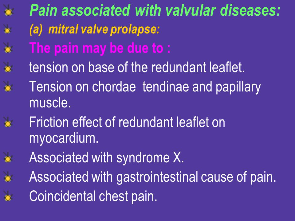 Pain associated with valvular diseases: