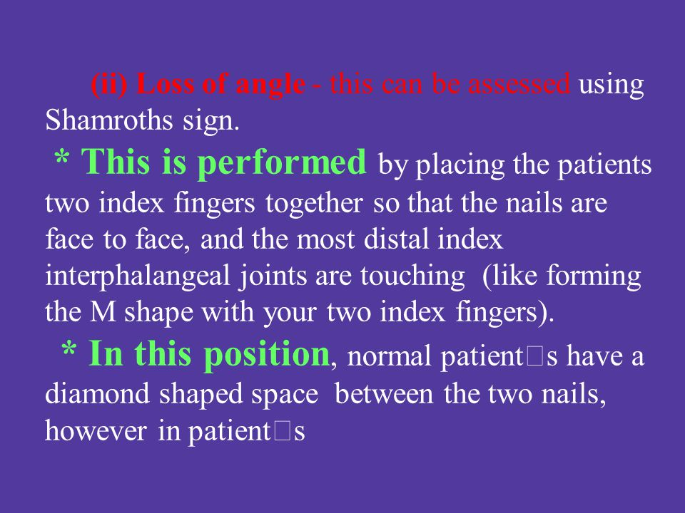 (ii) Loss of angle - this can be assessed using Shamroths sign.