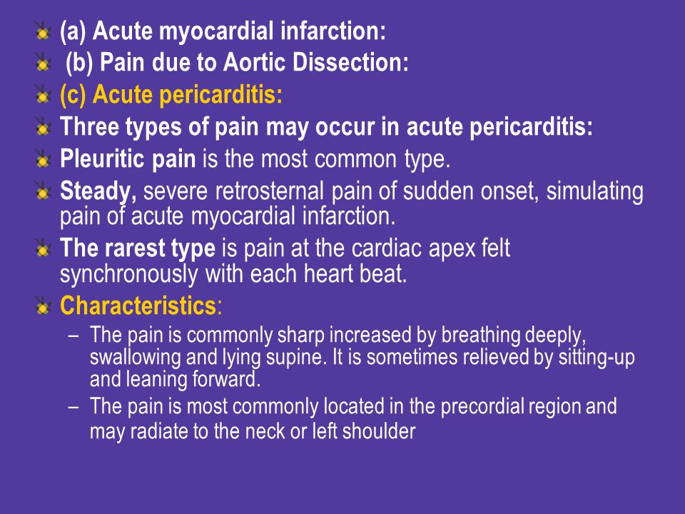 (a) Acute myocardial infarction: (b) Pain due to Aortic Dissection: