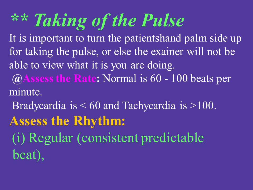 ** Taking of the Pulse Assess the Rhythm: beat),