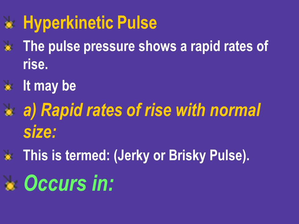 Occurs in: Hyperkinetic Pulse a) Rapid rates of rise with normal size: