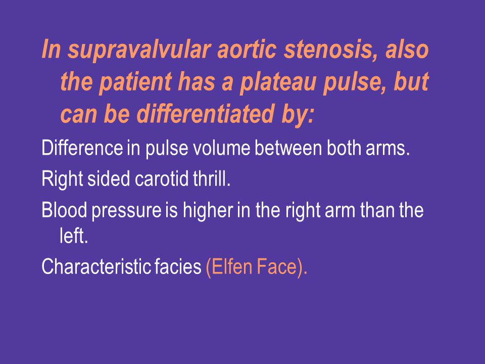 In supravalvular aortic stenosis, also the patient has a plateau pulse, but can be differentiated by: