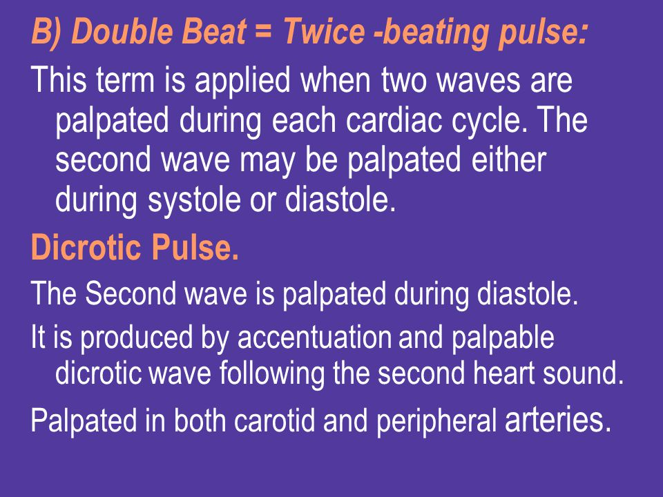 B) Double Beat = Twice -beating pulse: