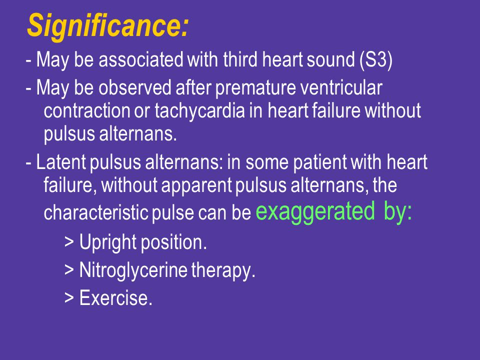 Significance: - May be associated with third heart sound (S3)